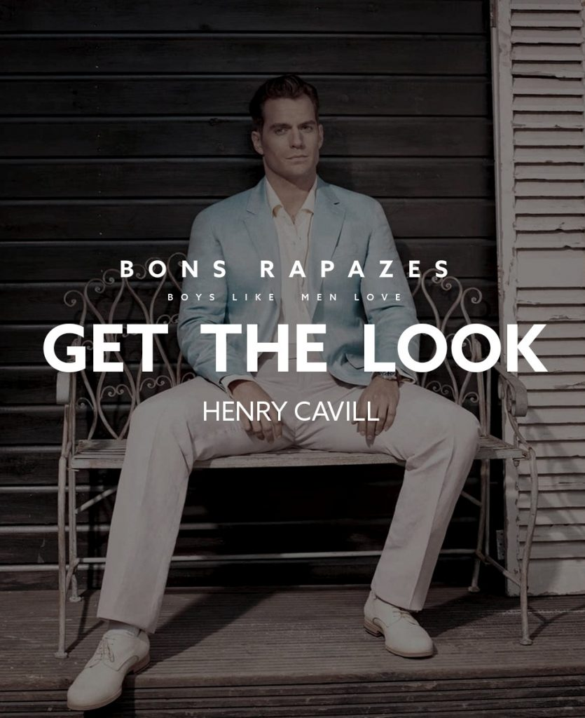henry cavill bons rapazes get the look